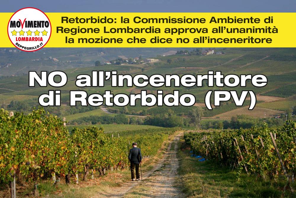 Approvata in Commissione Ambiente la mozione per lo stop al progetto di inceneritore di Retorbido