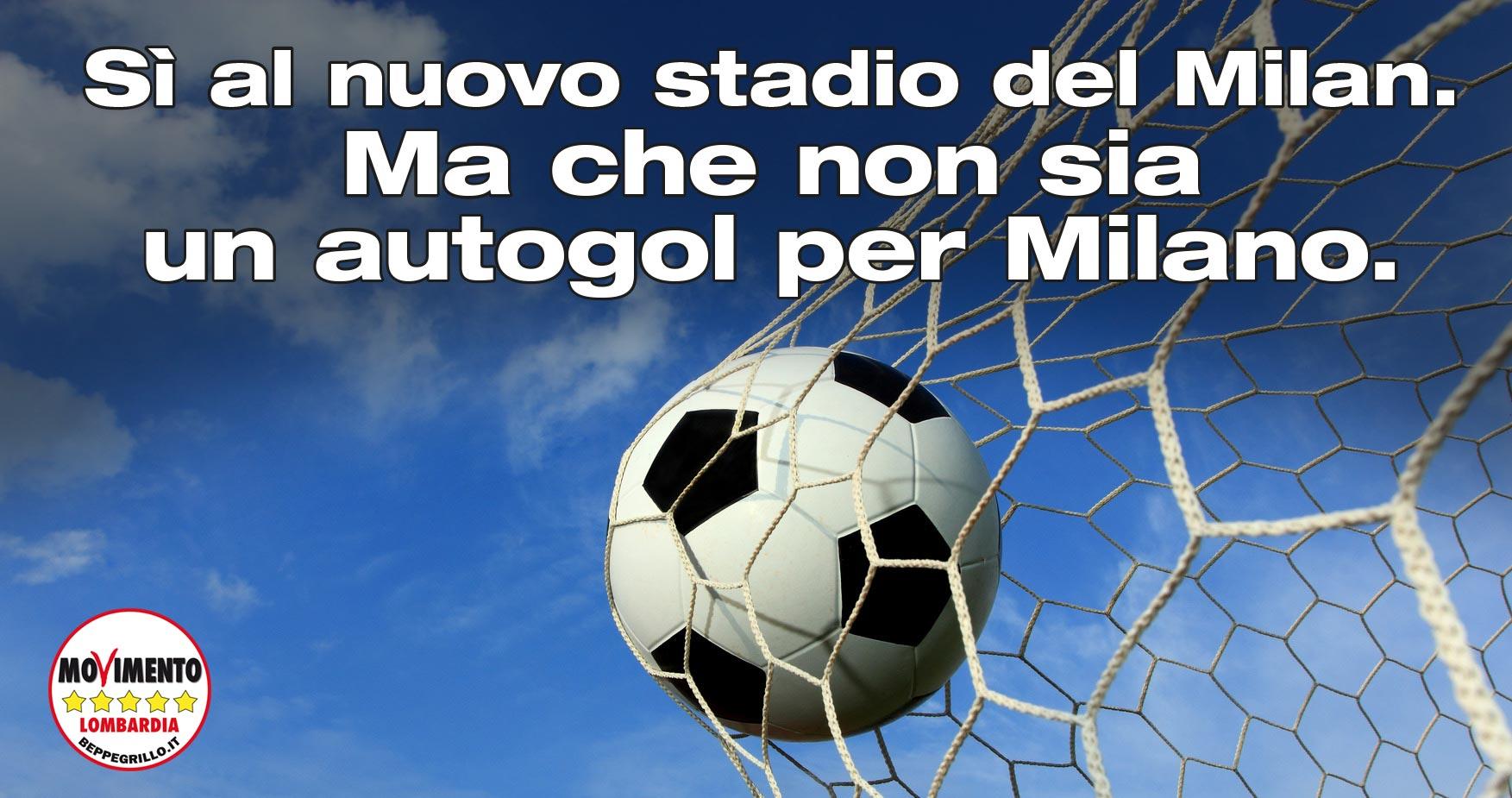 Il M5S Lombardia è fermamente contrario al nuovo Stadio del Milan al Portello di Milano