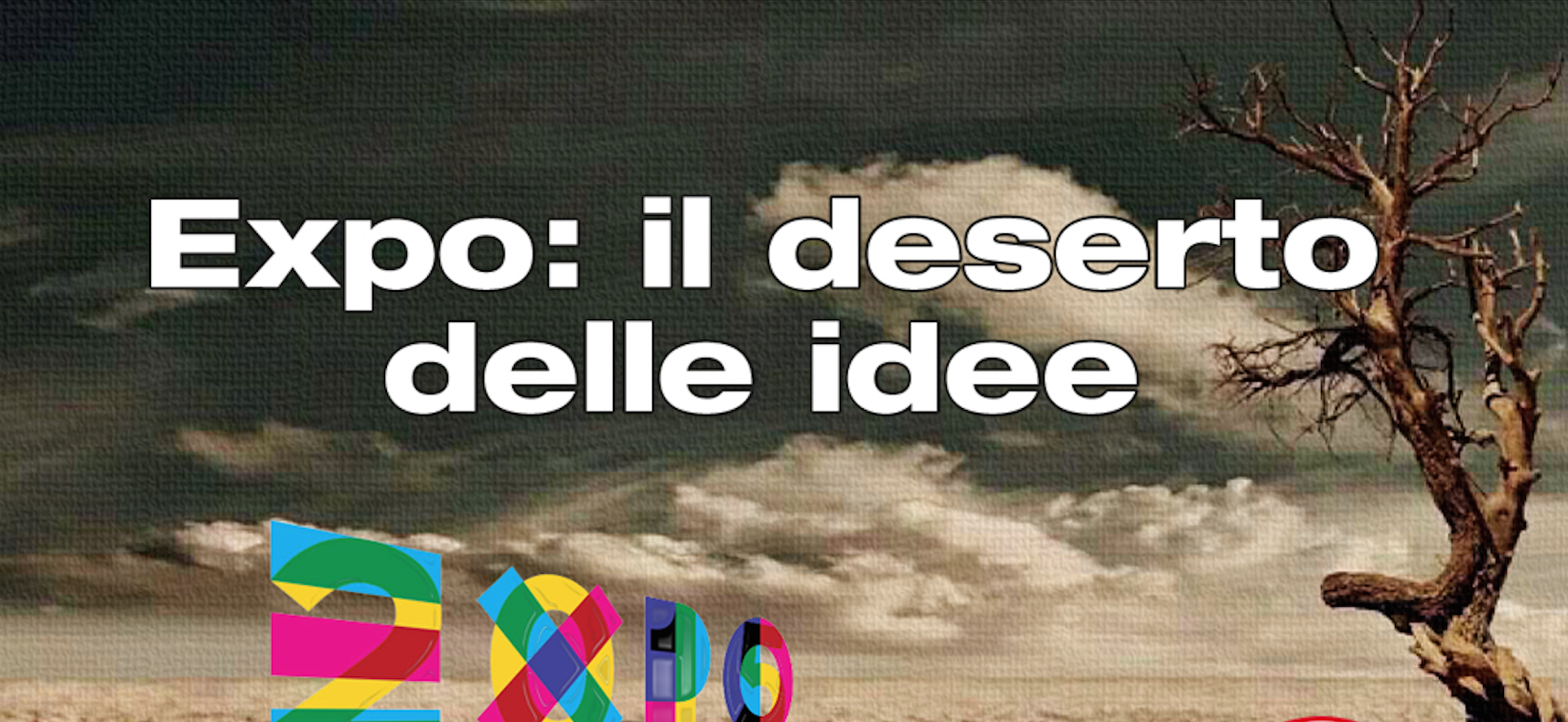 Post Expo: a distanza di un anno Regione Lombardia non sa ancora che fare su quelle aree