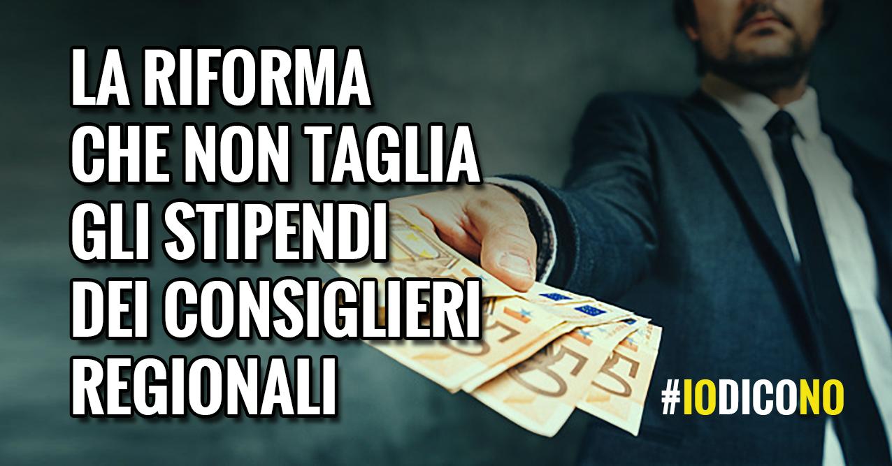 La riforma che non taglia gli stipendi dei consiglieri regionali. #IoDicoNo