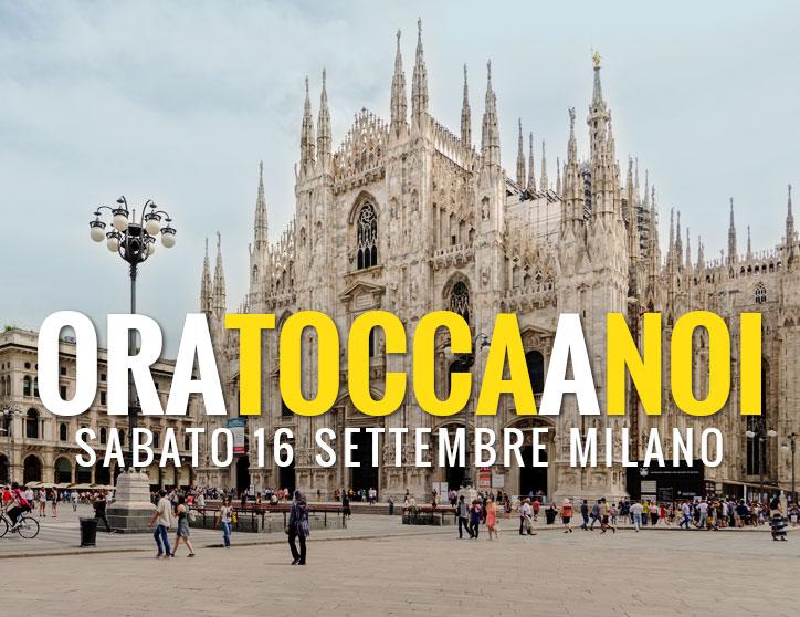 #OraToccaANoi: ultima fermata a Milano il 16 settembre.