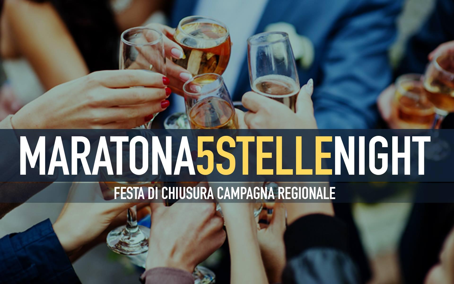 Evento di chiusura della campagna elettorale: Maratona5Stelle Night!!